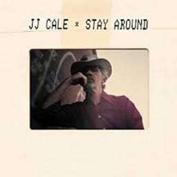 Stay around / J.J. Cale [J J Cale], chant, guit. | Cale, J.J. - Guitare, Chant.
