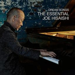 Dream songs : the essential Joe Hisaishi : [bande originale de film] / Joe Hisaishi, comp., p. | Hisaishi, Joe - comp.